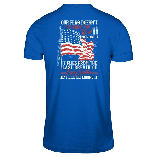 Flag Flies From The Last Breath of Soldier 2 Next Level - Unisex Fitted Tee / Royal / XS Shirts