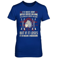 Great Victory if a White Army Battles Indian and Wins Next Level - The Boyfriend Tee / Royal Blue / XS Shirts