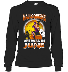 Halloqueens Are Born In June Gildan Long Sleeve T-Shirt / Black / S Shirts