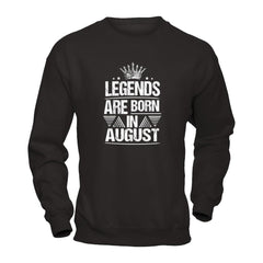 Legend Are Born in August Gildan - Pullover Sweatshirt / Black / S Shirts
