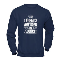 Legend Are Born in August Gildan - Pullover Sweatshirt / Navy / S Shirts