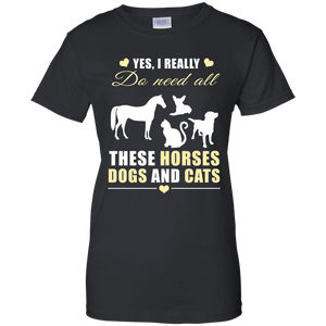Need All Horses Dogs Cats G200L Gildan Ladies' 100% Cotton T-Shirt / Black / X-Small Apparel
