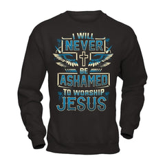 Never Be Ashamed to Worship Jesus - Sweatshirt Black / S Shirts