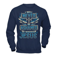 Never Be Ashamed to Worship Jesus - Sweatshirt Navy / S Shirts