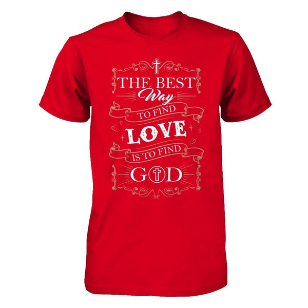 The Best Way to Find Love is To Find God - Men Red / XS Shirts