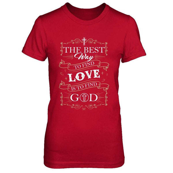 The Best Way to Find Love is To Find God - Women Red / XS Shirts