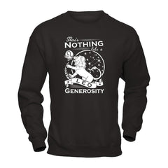 There's Nothing Like a Leo Generosity Gildan - Pullover Sweatshirt / Black / S Shirts