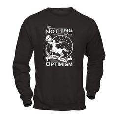 There's Nothing Like a Sagittarius Optimism Gildan - Pullover Sweatshirt / Black / S Shirts