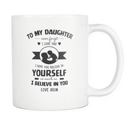 To My Daughter - Mom To my Daughter - Mom Mugs
