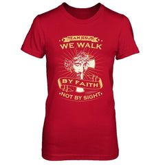 We Walk By Faith - Women Red / XS Shirts