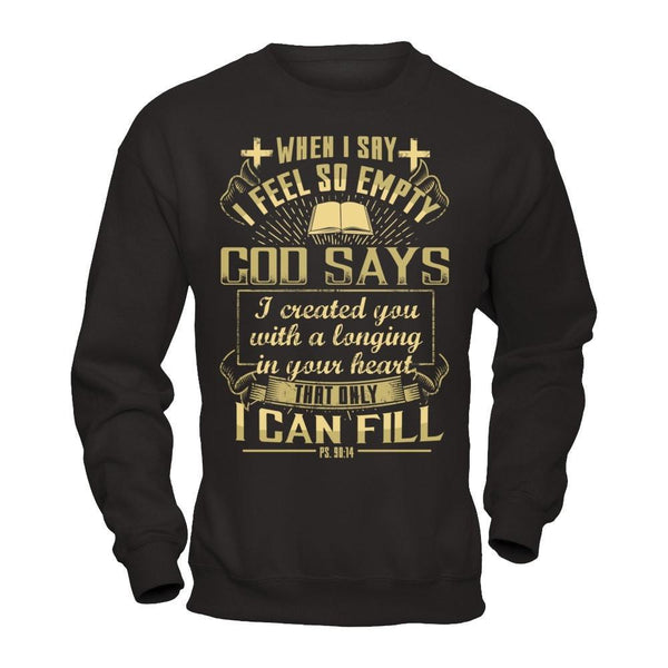When I Say I Feel So Empty - Sweatshirt Black / S Shirts