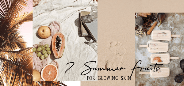 7 Summer Fruits for Glowing Skin