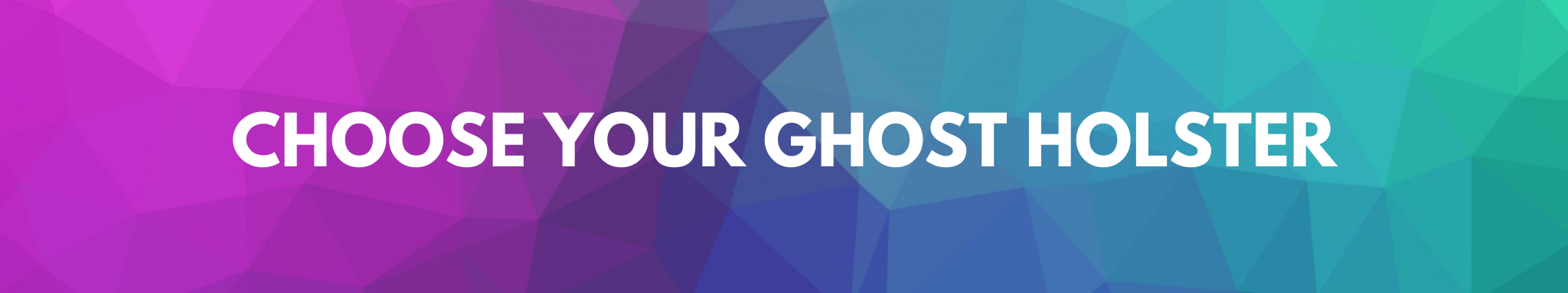 Customize your Ghost rig. Begin by choosing which Ghost Holster best suits you.