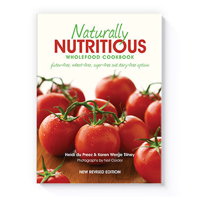 Naturally Nutritious Wholefood Cookbook