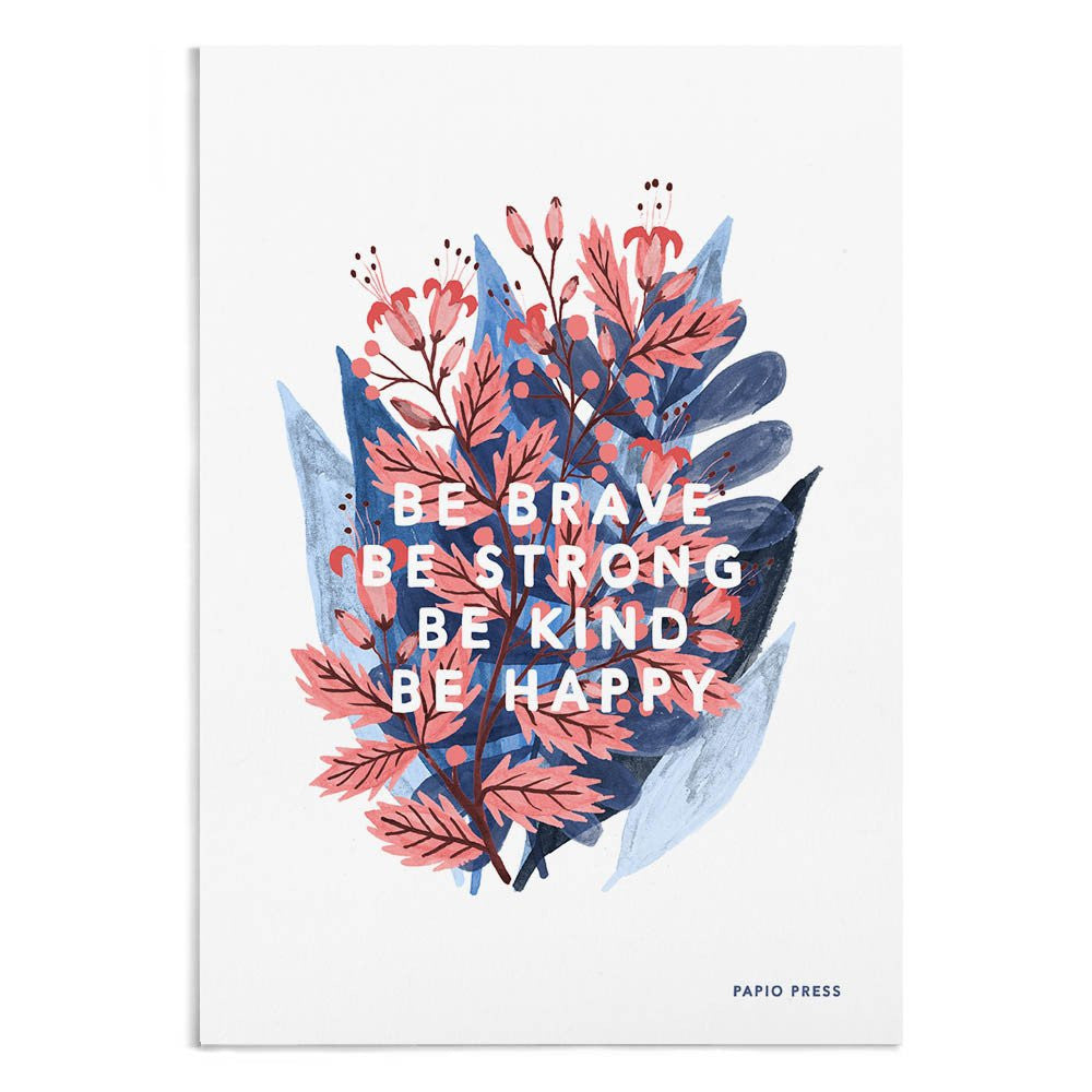 BE BRAVE - A4 ARTISTS PRINT