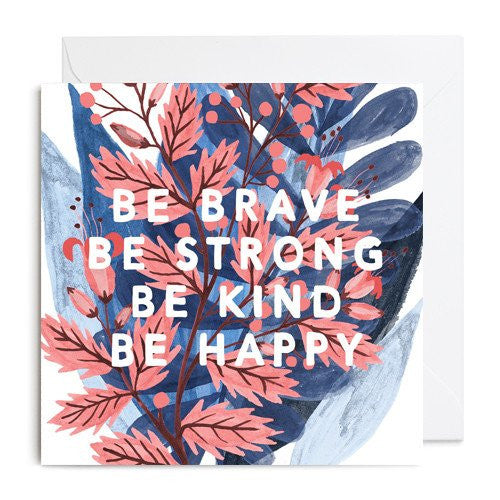 BE BRAVE GREETINGS CARD