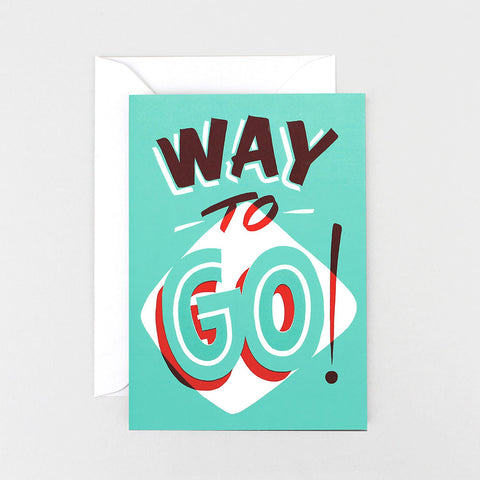 WAY TO GO GREETINGS CARD GREETINGS CARD | Wrap Magazine | Blog And Buy Sale Shop