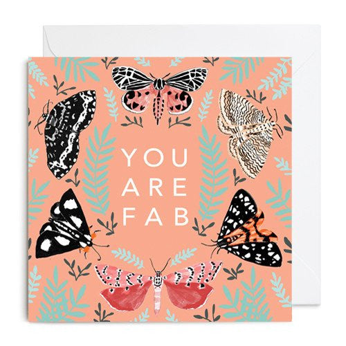 YOU ARE FAB MOTHS & BUTTERFLIES GREETINGS CARD