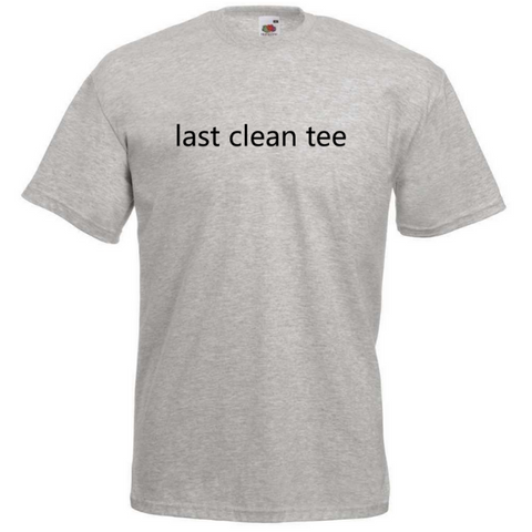"""Last Clean Tee"" T-shirt - Crafters Market"