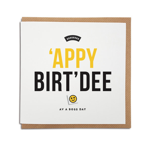 APPY BIRTDEE FUNNY SCOUSE BIRTHDAY CARD HAVE A BOSS DAY LIVERPOOL