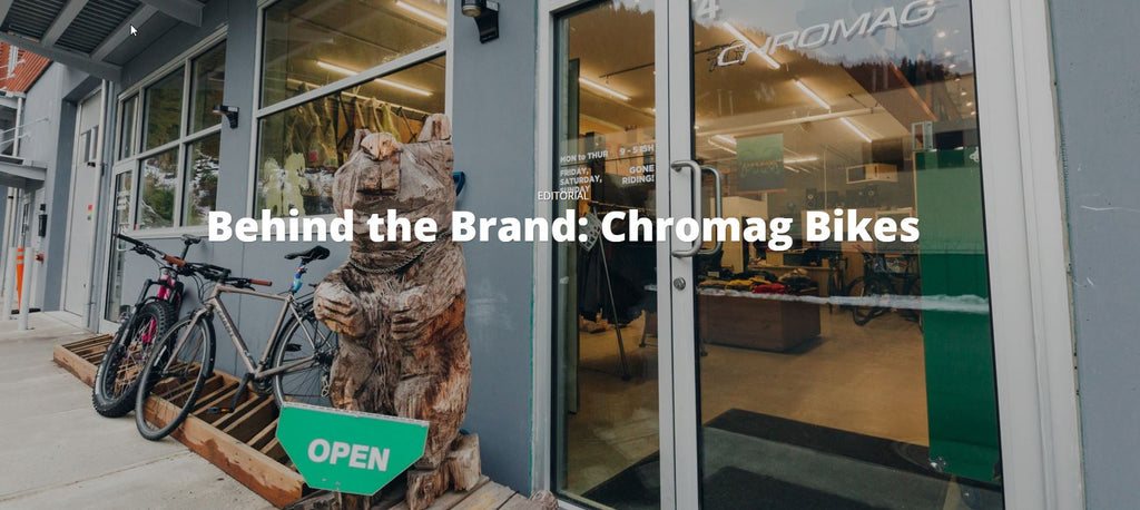 Behind The Brand: Chromag (article by NSMB.com)