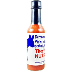 Democrats: We're not perfect, but They're Nuts! Democrats Hot Sauce