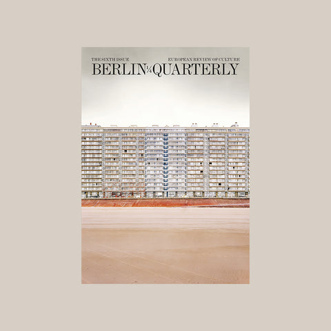 Berlin Quarterly Issue 6