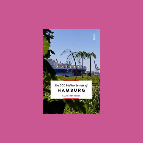 The 500 Hidden Secrets of Hamburg - GUDBERG NERGER Shop