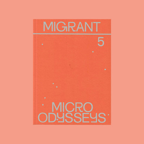 Migrant Journal Issue 5 – Micro Odysseys – buy at GUDBERG NERGER Shop