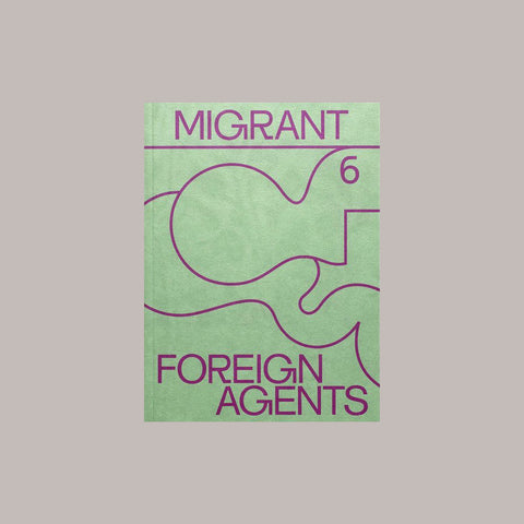 Migrant Journal Issue 6 – Foreign Agents – buy at GUDBERG NERGER Shop
