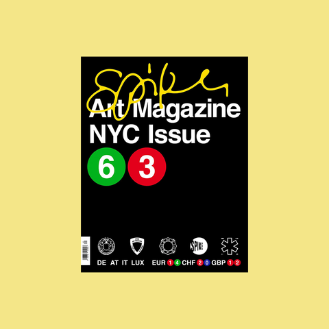 Spike Art Quarterly #63 – NYC Issue – buy at GUDBERG NERGER