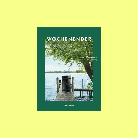 Wochenender – Seen und Wälder um Hamburg – buy at GUDBERG NERGER Shop  Edit alt text