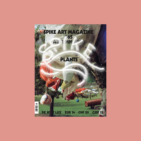 Spike Art Magazine #65 – Plants – GUDBERG NERGER