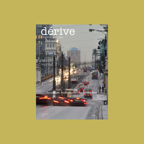 dérive 72 – Warsaw. Devastation, Modernization, (Re-)privatization