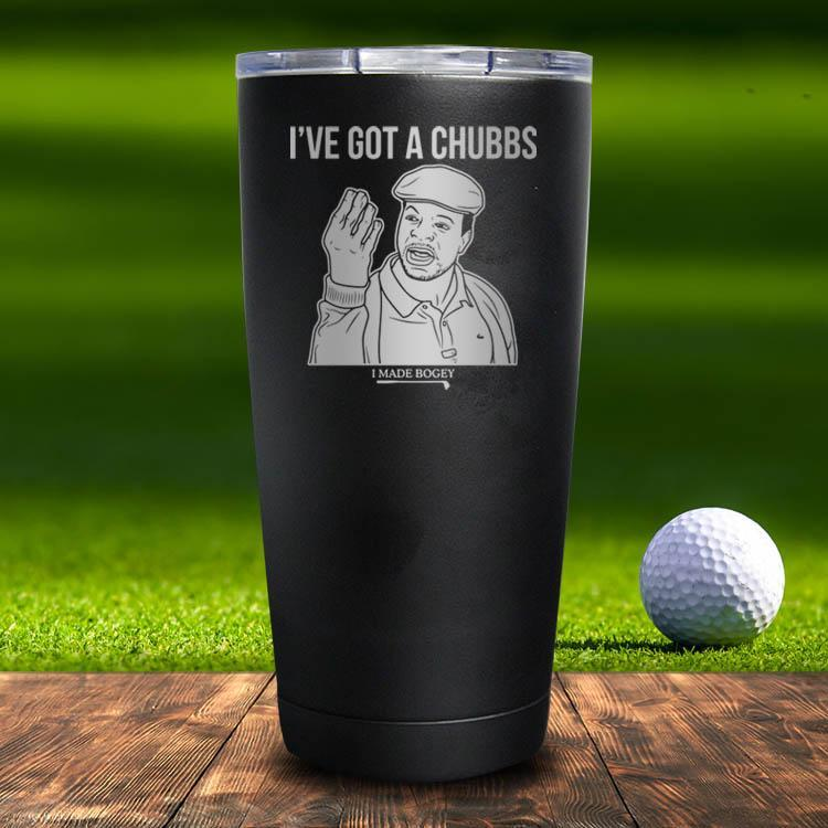 I've Got A Chubbs Tumbler