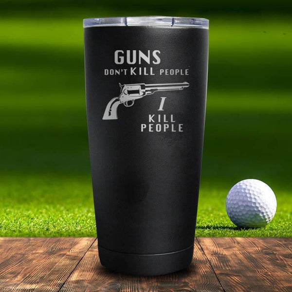 Guns Don't Kill People Tumbler