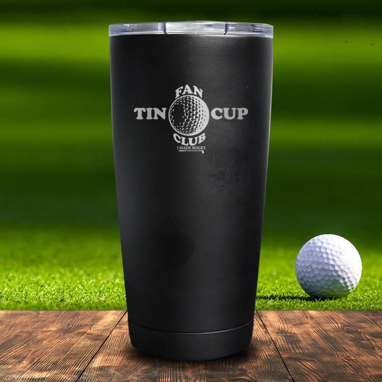 Tin Cup Fan Club Tumbler