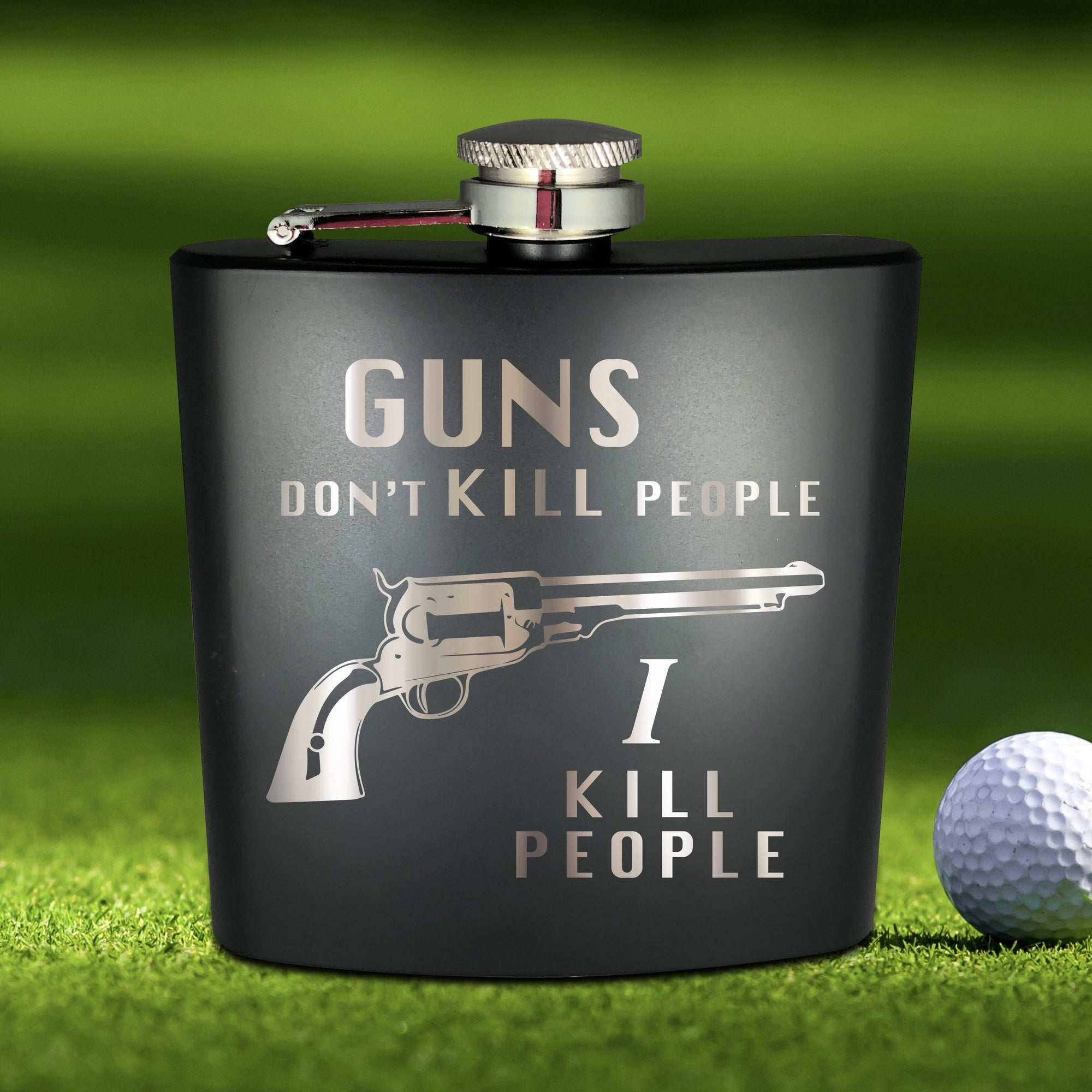 Guns Don't Kill People Flask