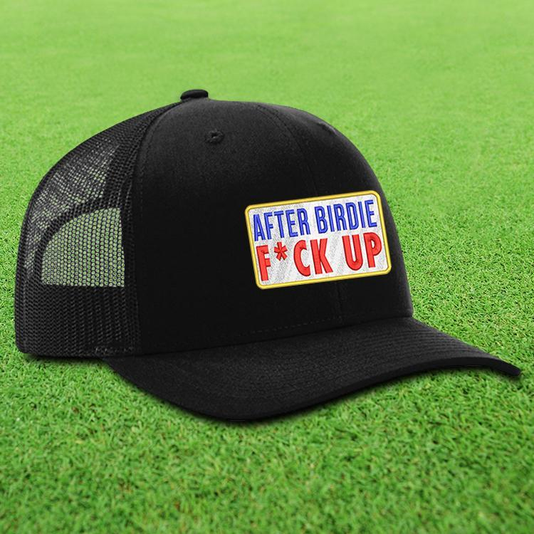 After Birdie F*ck Up Trucker Hat