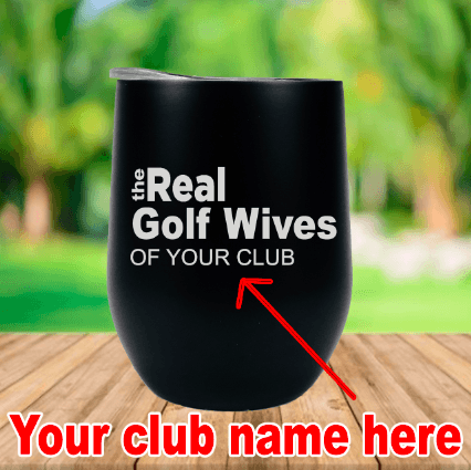 Real Golf Wives of (Personalized) Wine Cup