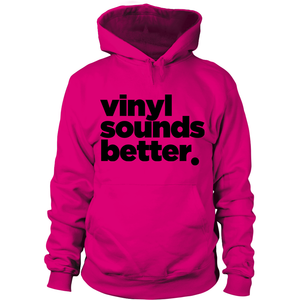 Vinyl Sounds Better Hoodie (Blk Letters) - Vinyl Clothing Co - DJ Apparel Clothing Disc Jockey Vinyl Gear