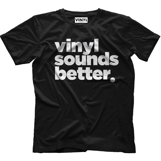 Vinyl Sounds Better T-Shirt (Black) - Vinyl Clothing Co - DJ Apparel Clothing Disc Jockey Vinyl Gear
