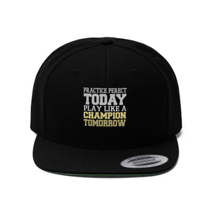 Practice Makes Champions Unisex Flat Bill Hat