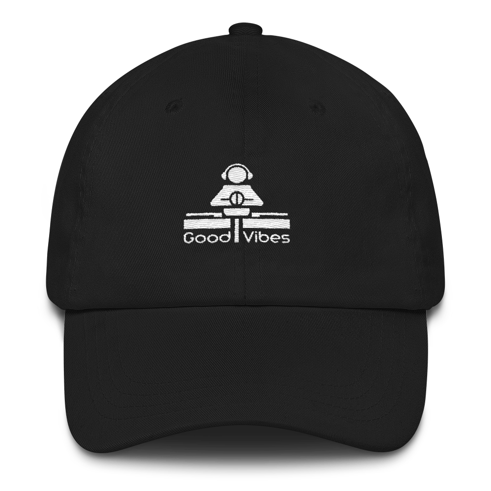 Good Vibes Dad Hat - Vinyl Clothing Co - DJ Apparel Clothing Disc Jockey Vinyl Gear