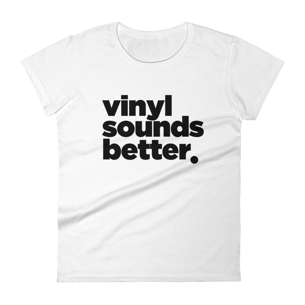 Vinyl Sounds Better Women's Short Sleeve T-Shirt - Vinyl Clothing Co - DJ Apparel Clothing Disc Jockey Vinyl Gear