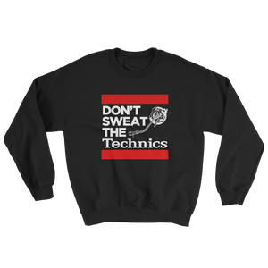 Don't Sweat The Technics Sweatshirt - Vinyl Clothing Co - DJ Apparel Clothing Disc Jockey Vinyl Gear