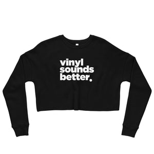 Vinyl Sounds Better Crop Sweatshirt