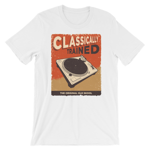 Classically Trained Unisex T-Shirt - Vinyl Clothing Co - DJ Apparel Clothing Disc Jockey Vinyl Gear