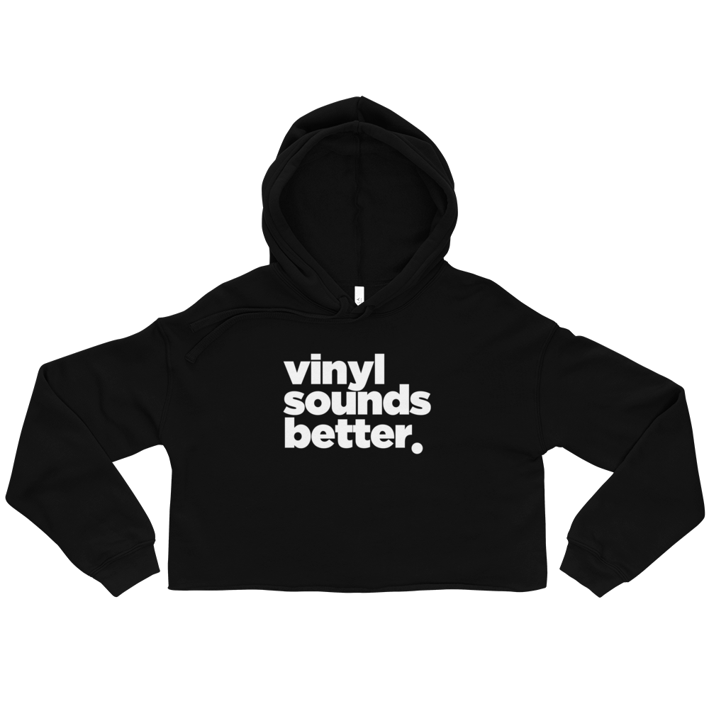 Vinyl Sounds Better Crop Hoodie