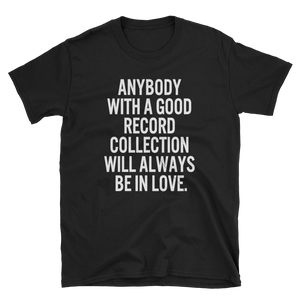 Good Record Collection Always In Love Short-Sleeve Unisex T-Shirt - Vinyl Clothing Co - DJ Apparel Clothing Disc Jockey Vinyl Gear